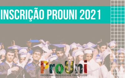 Inscrição PROUNI 2021 – Aprenda como fazer a sua AGORA!
